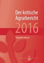 Der kritische Agrarbericht 2016