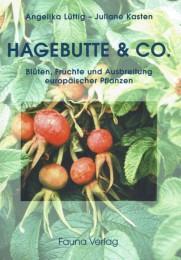Hagebutte & Co- Blüten, Früchte und Ausbreitung europäischer Pflanzen
