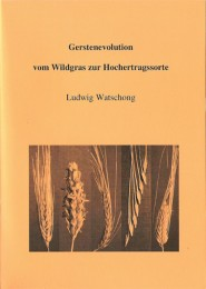 Gerstenevolution: Vom Wildgras zur Hochertragssorte